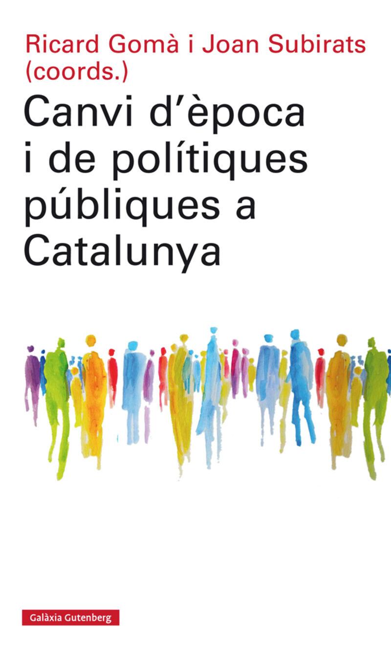 Canvi D'epoca I De Politiques Publiques A Catalunya - Ricard Goma (coord. ) / Joan Subirats (coord. )