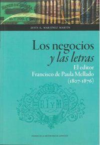 NEGOCIOS Y LAS LETRAS, LOS - EL EDITOR FRANCISCO DE PAULA MELLADO (1807-1976)