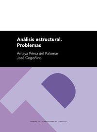 Analisis Estructural - Problemas - Amaya Perez Del Palomar / Jose Cegoñino Banzo