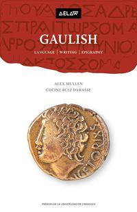 Gaulish - Language, Writing, Epigraphy - Alex Mullen / Coline Ruiz Darasse