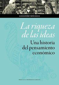 La (2 ed) riqueza de las ideas. una historia del pensamiento economico - Alessandro Roncaglia