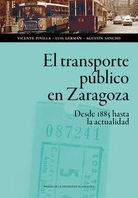 TRASPORTE PUBLICO EN ZARAGOZA, EL - DESDE 1885 HASTA LA ACTUALIDAD