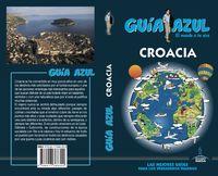 Croacia - Guia Azul - Angel Ingelmo Sanchez / Enrique Yuste Del Real