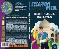 Delhi, Agra Y Rajastan - Escapada Azul - Aa. Vv.