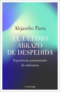 El ultimo abrazo de despedida - Alejandro Enrique Parra