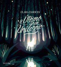 El ultimo gran unicornio - Clara Tahoces