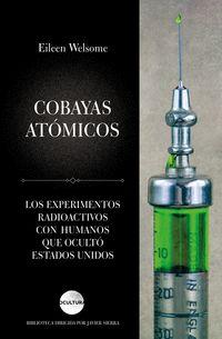 Cobayas Atomicos - Eileen Welsome