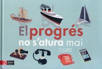 PROGRES NO S'ATURA MAI, EL