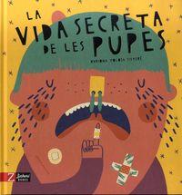 VIDA SECRETA DE LES PUPES, LA (CAT)