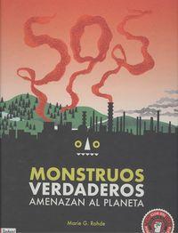 MONSTRUOS VERDADEROS AMENAZAN EL PLANETA