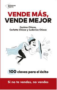 VENDE MAS, VENDE MEJOR - 100 CLAVES PARA EL EXITO