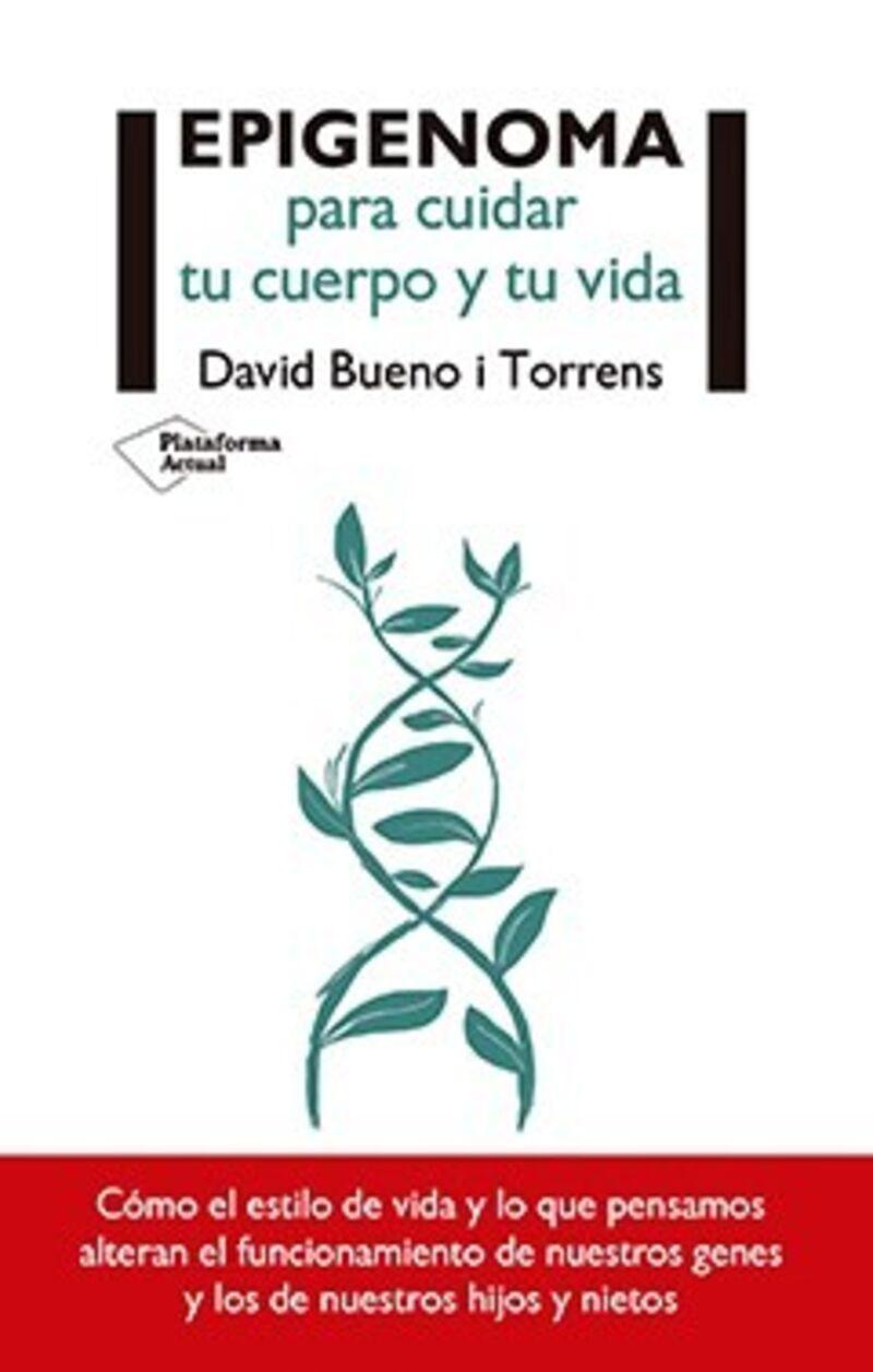 Epigenoma Para Cuidar Tu Cuerpo Y Tu Vida - David Bueno I Torrens