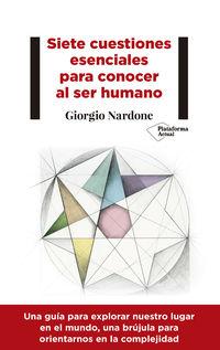 Siete Cuestiones Esenciales Para Conocer Al Ser Humano - Giorgio Nardone
