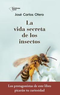 La vida secreta de los insectos - Jose Carlos Otero Gonzalez
