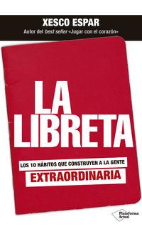 LIBRETA, LA - LOS 10 HABITOS QUE CONSTRUYEN A LA GENTE EXTRAORDINARIA