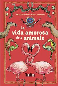 VIDA AMOROSA DELS ANIMALS, LA
