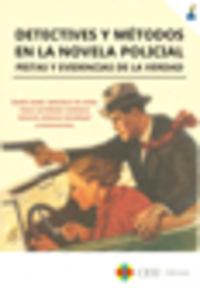 DETECTIVES Y METODOS EN LA NOVELA POLICIAL - PISTAS Y EVIDENCIAS DE LA VERDAD