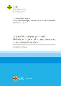 IDENTIDAD EUROPEA, LA - ¿EN CRISIS? - REFLEXIONES EN TORNO A LOS VALORES COMUNES EN UN ENTORNO DE CAMBIO