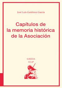 CAPITULOS DE LA MEMORIA HISTORICA DE LA ASOCIACION