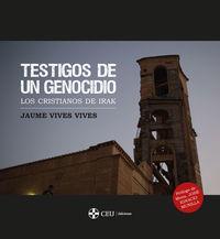 TESTIGOS DE UN GENOCIDIO: LOS CRISTIANOS DE IRAK