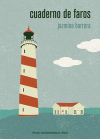 Cuaderno De Faros - Jazmina Barrera