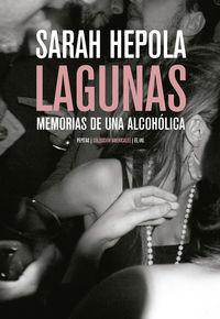 Lagunas - Memorias De Una Alcoholica - Sarah Hepola
