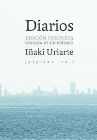 Diarios - Edicion Completa Seguida De Un Epilogo - Iñaki Uriarte Cantolla