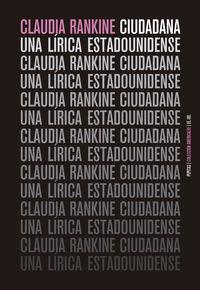 Ciudadana - Una Lirica Estadounidense - Claudia Rankine