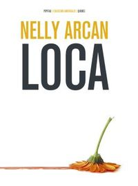 Loca - Nelly Arcan