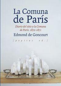 COMUNA DE PARIS, LA - DIARIO DEL SITIO Y LA COMUNA DE PARIS (1870-1871)