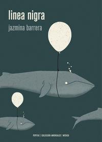 Linea Nigra - Ensayo De Novela Sobre Embarazos Y Terremotos - Jazmina Barrera Velazquez