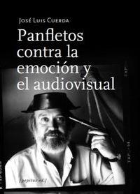 PANFLETOS CONTRA LA EMOCION Y EL AUDIOVISUAL