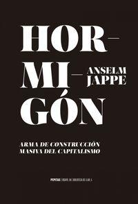 HORMIGON - ARMA DE CONTRUCCION MASIVA
