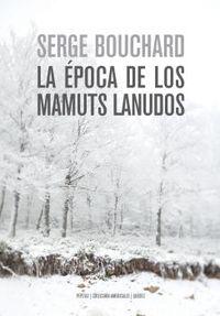 La epoca de los mamuts lanudos - Serge Bouchard
