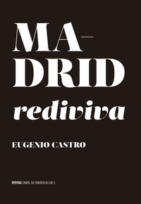 MADRID REDIVIVA - DESEO DE CIUDAD