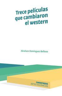 TRECE PELICULAS QUE CAMBIARON EL WESTERN