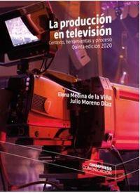 (5 ED) PRODUCCION EN TELEVISION, LA