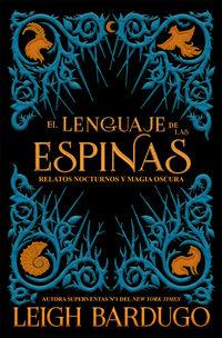 El lenguaje de las espinas - Leigh Bardugo