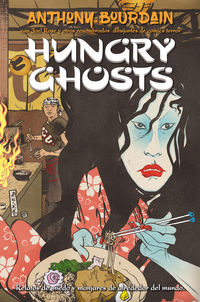 Hungry Ghosts - Anthony Bourdain