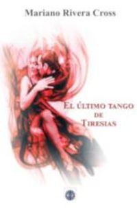 ULTIMO TANGO DE TIRESIAS, EL