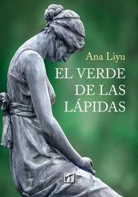 El verde de las lapidas - Ana Liyu