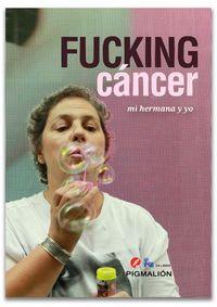FUCHING CANCER - MI HERMANA Y YO