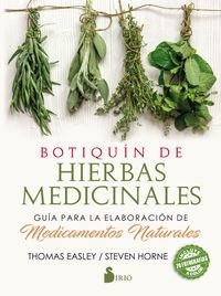 Botiquin De Hierbas Medicinales - Guia Para La Elaboracion De Medicamentos Naturales - Thomas Easley / Steven Home