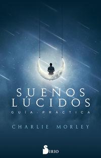 Sueños Lucidos - Guia Practica - Charlie Morey