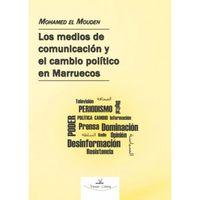 MEDIOS DE COMUNICACION EN MARRUECOS Y EL CAMBIO POLITICO Y SOCIAL. , LOS