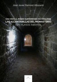 VISITA AL MUNDO SUBTERRANEO ESCURIALENSE, UNA - LAS ALCANTARILLAS DEL MONASTERIO
