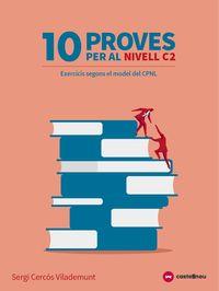 10 PROVES CURS CATALA C2 (EXERCICIS MODEL CPNL)