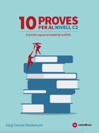 10 PROVES CURS CATALA C2 (EXERCICIS MODEL DGPL)
