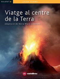 Viatge Al Centre De La Terra - Jules Verne / Nuria Marti (ed. )