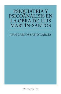 PSIQUIATRIA Y PSICOANALISIS EN LA OBRA DE LUIS MARTIN SANTOS